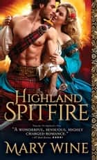 Highland Spitfire ebook by Mary Wine
