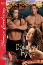 Dominant Force ebook by Zara Chase