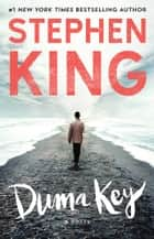Duma Key - A Novel ebook by Stephen King
