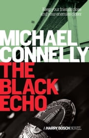 The Black Echo - 20th Anniversary edition ebook by Michael Connelly