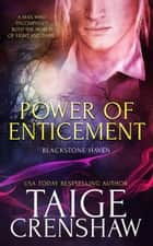 Power of Enticement - Blackstone Haven, #3 ebook by Taige Crenshaw