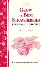 Grow the Best Strawberries ebook by Louise Riotte