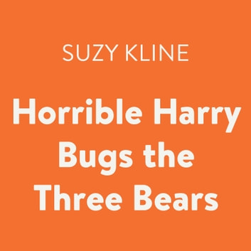 Horrible Harry Bugs the Three Bears audiobook by Suzy Kline