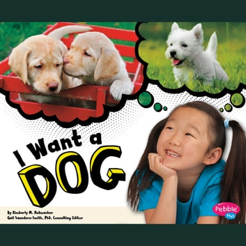 I Want a Dog audiobook by Kimberly Hutmacher