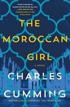 The Moroccan Girl - A Novel e-kirjat by Charles Cumming