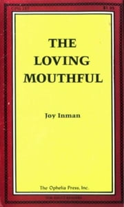 The Loving Mouthful ebook by Inman,Joy