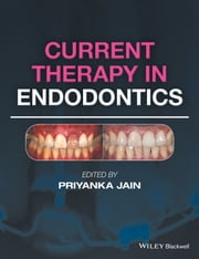 Current Therapy in Endodontics ebook by Priyanka Jain