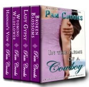 In the Arms of a Cowboy - 4 Best Loved Romances in 1 Boxed Set! ebook by Pam Crooks