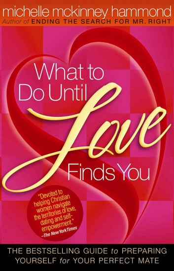 What to do until love finds you ebook by michelle mckinney hammond what to do until love finds you the bestselling guide to preparing yourself for your fandeluxe Epub