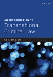 An Introduction to Transnational Criminal Law ebook by Neil Boister
