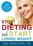 Stop Dieting and Start Losing Weight