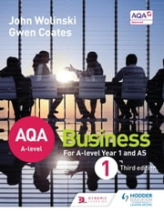 AQA A Level Business 1 Third Edition (Wolinski & Coates) ebook by John Wolinski,Gwen Coates