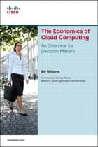 The Economics of Cloud Computing ebook by Bill Williams