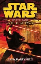 Star Wars: Darth Bane - Rule of Two ebook by Drew Karpyshyn
