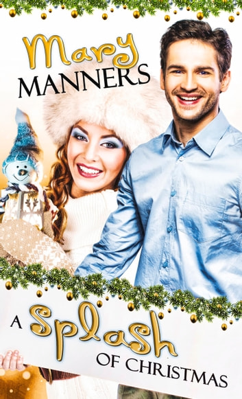 Splash of Christmas ebook by Mary Manners