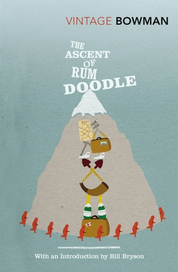 The Ascent Of Rum Doodle ebook by W E Bowman