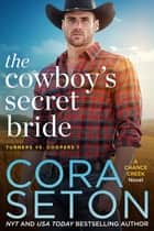 The Cowboy's Secret Bride ebook by Cora Seton