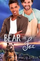 Bear and Fox ebook by Hollis Shiloh