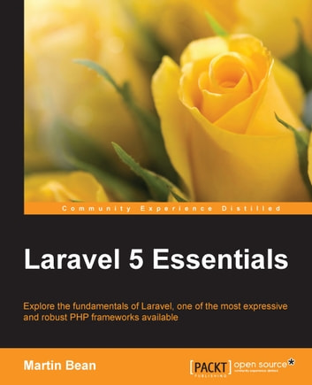 Laravel 5 Essentials ebook by Martin Bean