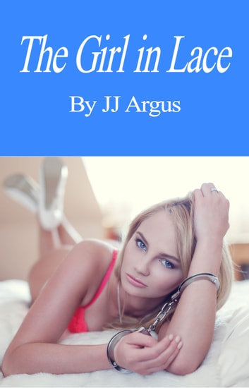 The Girl in Lace ebook by JJ Argus