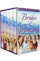 Brides of Montana - A Historical Mail Order Bride Collection ebook by Faith Crawford