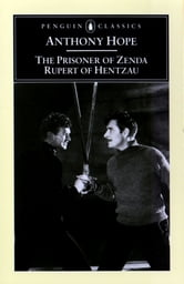 The Prisoner of Zenda and Rupert of Hentzau ebook by Anthony Hope