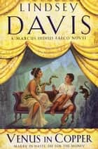 Venus In Copper - (Falco 3) ebook by Lindsey Davis