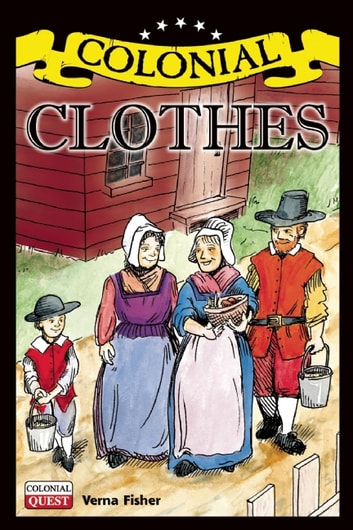 Colonial Clothes ebook by Verna Fisher