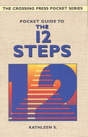 Pocket Guide to the 12 Steps ebook by Kathleen S.