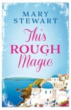 This Rough Magic ebook by Mary Stewart