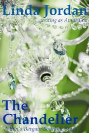 The Chandelier ebook by Linda Jordan,Annie Cox