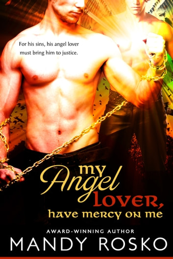 My Angel Lover, Have Mercy On Me ebook by Mandy Rosko