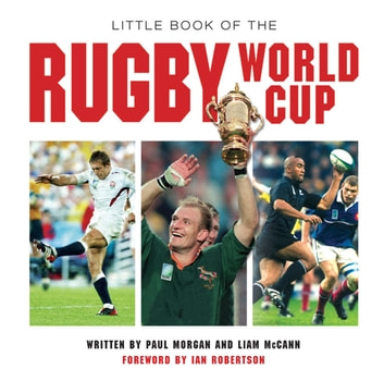 Little Book of the Rugby World Cup ebook by Paul Morgan