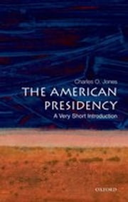 The American Presidency: A Very Short Introduction ebook by Charles O. Jones