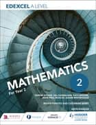 Edexcel A Level Mathematics Year 2 ebook by Sophie Goldie, Susan Whitehouse, Val Hanrahan,...