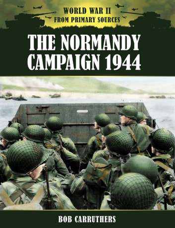The Normandy Campaign ebook by Bob Carruthers