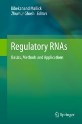 Regulatory RNAs - Basics, Methods and Applications ebook by