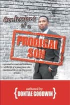 Confessions of a Prodigal Son ebook by Dontae Goodwin