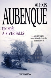 Un noël à River Falls ebook by Alexis Aubenque