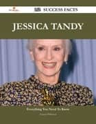 Jessica Tandy 162 Success Facts - Everything you need to know about Jessica Tandy ebook by Frances Wilkerson