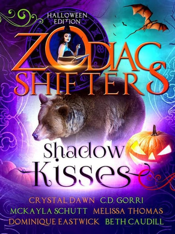 Shadow Kisses: A Zodiac Shifters Paranormal Romance Anthology ebook by Dominique Eastwick,Crystal Dawn,C.D. Gorri,Melissa Thomas,Beth Caudill,Zodiac Shifters,McKayla Schutt