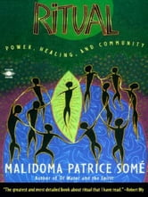 Ritual - Power, Healing and Community ebook by Malidoma Patrice Some