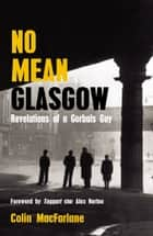 No Mean Glasgow ebook by Colin MacFarlane