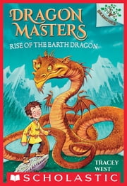 Dragon Masters #1: Rise of the Earth Dragon (A Branches Book) ebook by Tracey West,Graham Howells