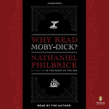 Why Read Moby-Dick? audiobook by Nathaniel Philbrick