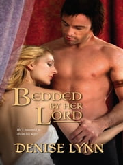 Bedded By Her Lord ebook by Denise Lynn