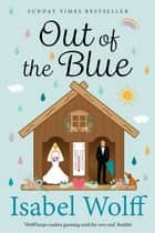 Out of the Blue ebook by Isabel Wolff