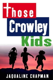 Those Crowley Kids ebook by Jaqualine Chapman