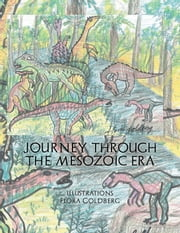 JOURNEY THROUGH THE MESOZOIC ERA ebook by Flora Goldberg