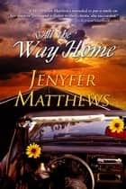 All the Way Home ebook by Jenyfer Matthews